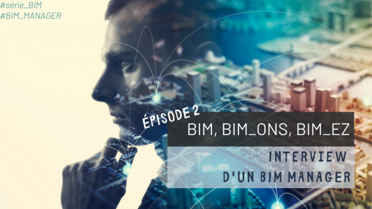 Interview d'un BIM manager